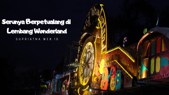 Serunya Berpetualang di Lembang Wonderland.png